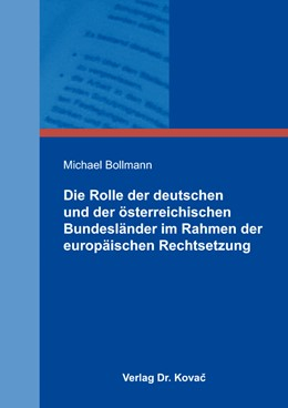 Abbildung von Bollmann   Die Rolle der deutschen und der österreichischen Bundesländer im Rahmen der europäischen Rechtsetzung   1. Auflage 2013   2013   107