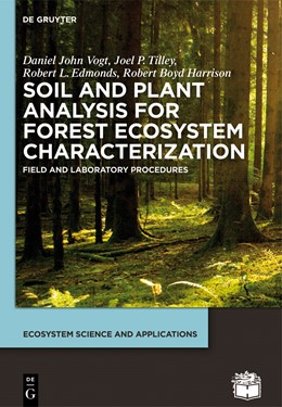 Abbildung von Vogt / Tilley / Edmonds | Soil and Plant Analysis for Forest Ecosystem Characterization | 2015 | Field and Laboratory Procedure...