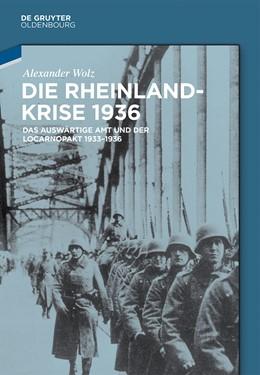 Abbildung von Wolz | Die Rheinlandkrise 1936 | 2014 | Das Auswärtige Amt und der Loc...
