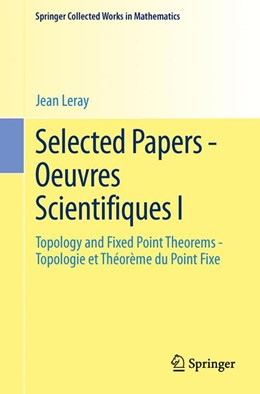 Abbildung von Malliavin / Leray | Selected Papers - Oeuvres Scientifiques I | 2014 | Topology and Fixed Point Theor...