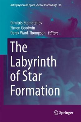 Abbildung von Stamatellos / Goodwin   The Labyrinth of Star Formation   1. Auflage   2014   36   beck-shop.de