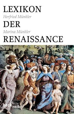 Abbildung von Münkler, Herfried / Münkler, Marina   Lexikon der Renaissance   1. Auflage   2005   1670   beck-shop.de