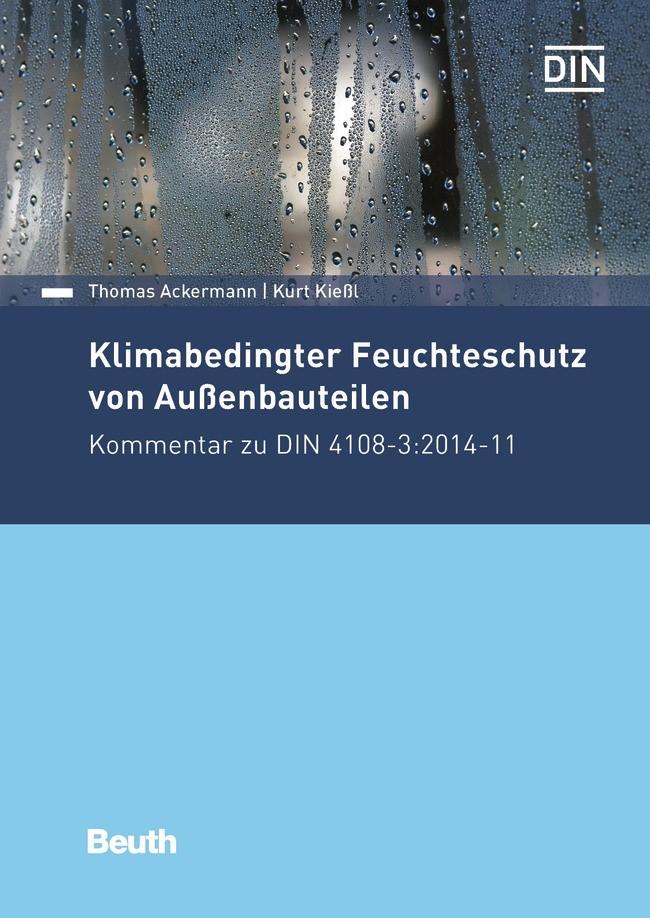 Klimabedingter Feuchteschutz von Außenbauteilen | Ackermann / Kießl, 2016 (Cover)