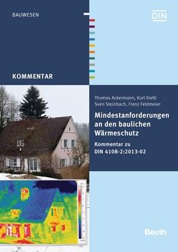 Abbildung von Ackermann / Feldmeier, Franz / Kießl, Kurt | Mindestanforderungen an den baulichen Wärmeschutz | 2015 | Kommentar zu DIN 4108-2:2013-0...