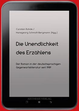 Abbildung von Rohde / Schmidt-Bergmann | Die Unendlichkeit des Erzählens | 1. Auflage | 2013 | beck-shop.de