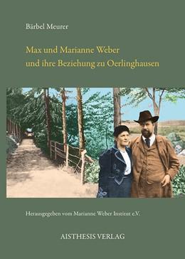 Abbildung von Meurer / | Max und Marianne Weber und ihre Beziehung zu Oerlinghausen | 2013