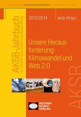 Abbildung von AKSB   AKSB-Jahrbuch 2013-14   2013   Unsere Herausforderung: Klimaw...