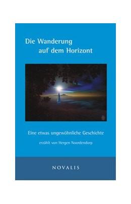 Abbildung von Noordendorp | Die Wanderung auf dem Horizont | 1. Auflage | 2010 | beck-shop.de