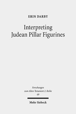 Abbildung von Darby | Interpreting Judean Pillar Figurines | 1. Auflage | 2014 | 69 | beck-shop.de