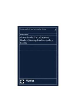 Abbildung von Heuser | Grundriss der Geschichte und Modernisierung des chinesischen Rechts | 2013 | 2