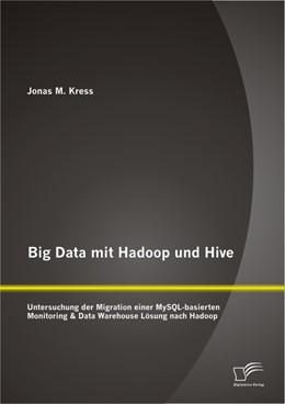 Abbildung von Kress | Big Data mit Hadoop und Hive: Untersuchung der Migration einer MySQL-basierten Monitoring & Data Warehouse Lösung nach Hadoop | 2013