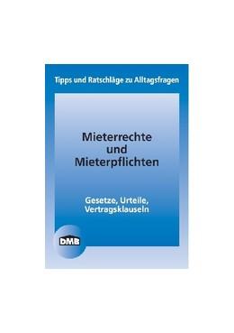 Abbildung von Deutscher Mieterbund | Mieterrechte und Mieterpflichten | 1. Auflage | 2013 | beck-shop.de