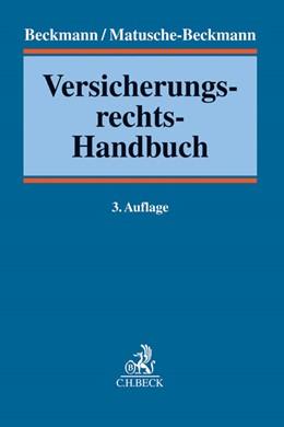 Abbildung von Beckmann / Matusche-Beckmann | Versicherungsrechts-Handbuch | 3., vollständig überarbeitete Auflage | 2015