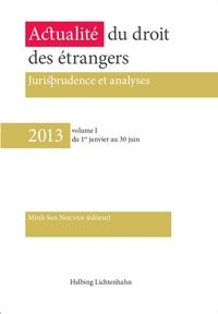 Actualités du droit des étrangers • 2013 volume I | Nguyen, 2013 | Buch (Cover)