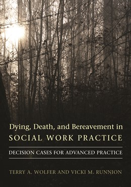Abbildung von Wolfer / Runnion | Dying, Death, and Bereavement in Social Work Practice | 2008 | Decision Cases for Advanced Pr...