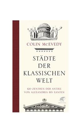 Abbildung von McEvedy | Städte der Klassischen Welt | 1., Aufl | 2013 | 120 Zentren der Antike von Ale...