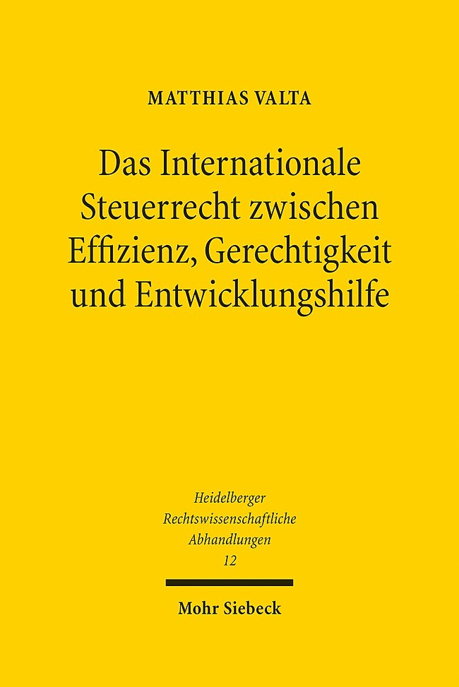 Das Internationale Steuerrecht zwischen Effizienz, Gerechtigkeit und Entwicklungshilfe | Valta, 2014 | Buch (Cover)