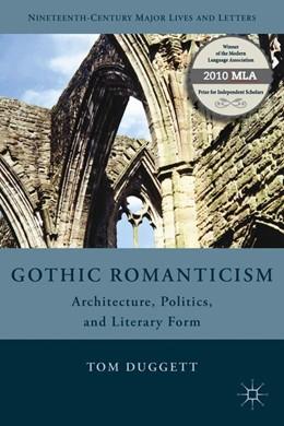 Abbildung von Duggett | Gothic Romanticism | 2010 | 2012 | Architecture, Politics, and Li...