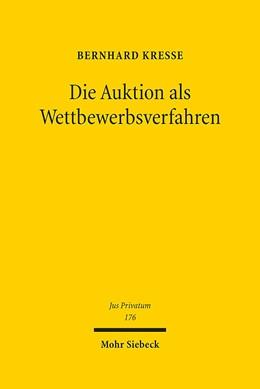 Abbildung von Kreße | Die Auktion als Wettbewerbsverfahren | 1. Auflage 2014 | 2014 | 176