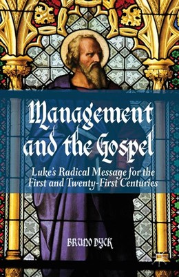 Abbildung von Dyck | Management and the Gospel | 2013 | 2013 | Luke's Radical Message for the...