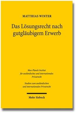 Abbildung von Winter | Das Lösungsrecht nach gutgläubigem Erwerb | 1. Auflage 2014 | 2014 | Ein Mittel zum Ausgleich von A... | 301