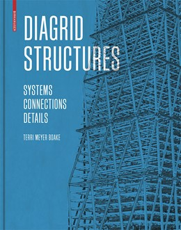 Abbildung von Meyer Boake | Diagrid Structures | 2014 | Systems, Connections, Details
