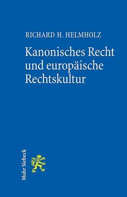 Abbildung von Helmholz | Kanonisches Recht und europäische Rechtskultur | 1. Auflage | 2014 | beck-shop.de