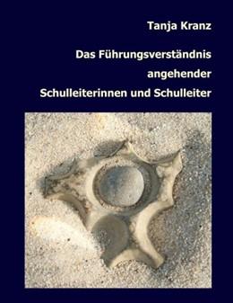 Abbildung von Kranz | Das Führungsverständnis angehender Schulleiterinnen und Schulleiter | 2007