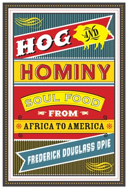 Abbildung von Opie | Hog and Hominy | 2008 | Soul Food from Africa to Ameri...