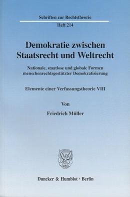 Abbildung von Müller | Demokratie zwischen Staatsrecht und Weltrecht. | 2003 | Nationale, staatlose und globa... | 214