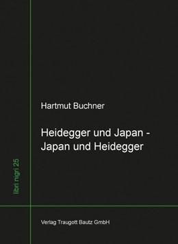 Abbildung von Buchner / Sepp | Heidegger und Japan - Japan und Heidegger | 1. Auflage | 2013 | beck-shop.de