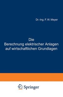 Abbildung von Meyer | Die Berechnung elektrischer Anlagen auf wirtschaftlichen Grundlagen | 1908