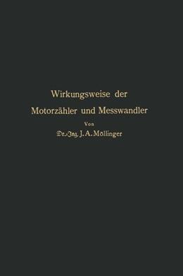 Abbildung von Gildmeister / Goldschmidt / Neuberg / Parnas / Ruhland / Thomas   Wirkungsweise der Motorzähler und Meßwandler   1917   Für Betriebsleiter von Elektri...