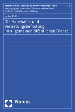 Abbildung von Roth | Die Haushalts- und Vertretungsbefristung im allgemeinen öffentlichen Dienst | 1. Auflage | 2013 | beck-shop.de