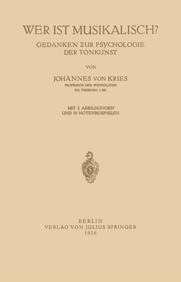 Abbildung von Kries | Wer ist Musikalisch? | 1926 | Gedanken zur Psychologie der T...