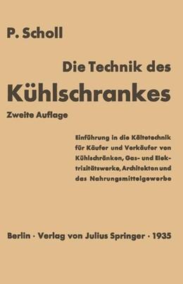 Abbildung von Scholl | Die Technik des Kühlschrankes | 1935 | Einführung in die Kältetechnik...