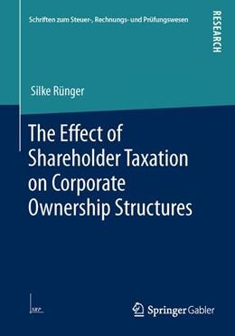 Abbildung von Rünger | The Effect of Shareholder Taxation on Corporate Ownership Structures | 1. Auflage | 2013 | beck-shop.de