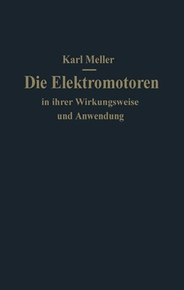 Abbildung von Meller | Die Elektromotoren in ihrer Wirkungsweise und Anwendung | 1922 | Ein Hilfsbuch für Maschinen-Te...