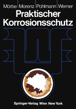 Abbildung von Mörbe / Morenz / Pohlmann | Praktischer Korrosionsschutz | 2012 | Korrosionsschutz wasserführend...