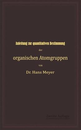 Abbildung von Meyer | Anleitung zur quantitativen Bestimmung der organischen Atomgruppen | 1904
