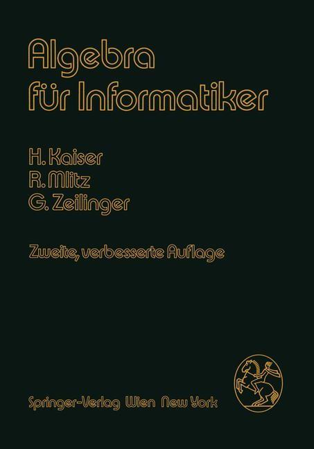 Algebra für Informatiker | Kaiser / Mlitz / Zeilinger, 1985 | Buch (Cover)