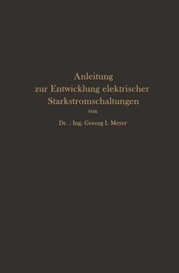 Abbildung von Meyer | Anleitung zur Entwicklung elektrischer Starkstromschaltungen | 1926