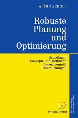 Abbildung von Scholl | Robuste Planung und Optimierung | 2012 | Grundlagen - Konzepte und Meth...