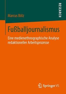 Abbildung von Bölz | Fußballjournalismus | 2013 | Eine medienethnographische Ana...