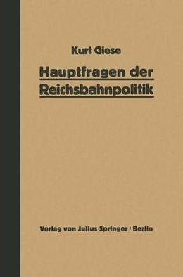 Abbildung von Giese | Hauptfragen der Reichsbahnpolitik | 1928