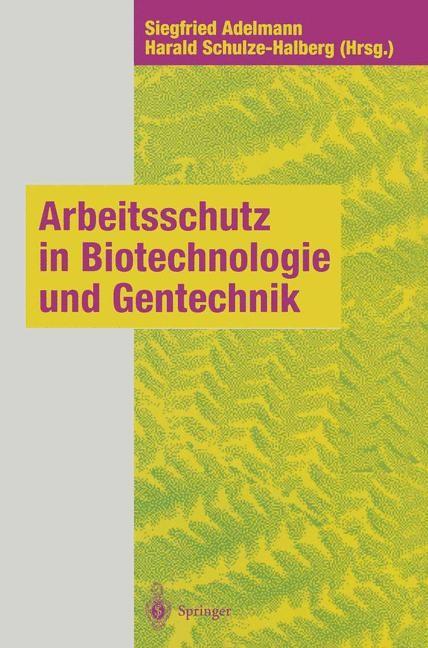 Arbeitsschutz in Biotechnologie und Gentechnik | Adelmann / Schulze-Halberg, 2013 | Buch (Cover)