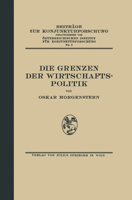 Die Grenzen der Wirtschaftspolitik   Morgenstern / Österr. Inst. f. Konjunkturforschung, 1934   Buch (Cover)