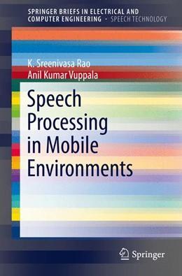 Abbildung von Rao / Vuppala   Speech Processing in Mobile Environments   1. Auflage   2014   beck-shop.de