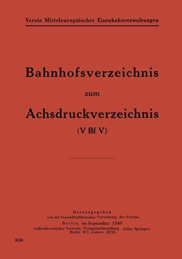 Abbildung von Geschäftsfhrd. Verwaltung des Verein | Bahnhofsverzeichnis zum Achsdruckverzeichnis | 1940