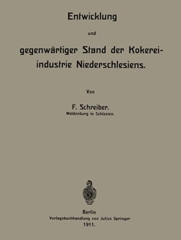 Abbildung von Schreiber   Entwicklung und gegenwärtiger Stand der Kokereiindustrie Niederschlesiens   1911